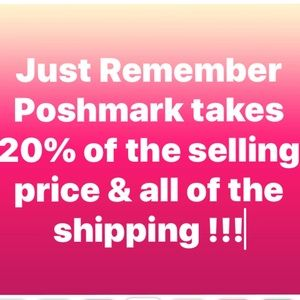 Other - Just a reminderPoshmark takes 20% & the shipping